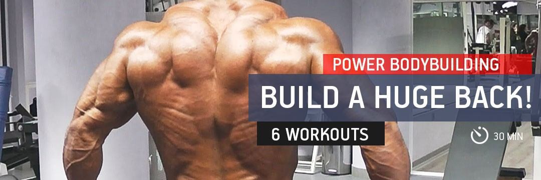Mass Gain » Build a Huge Back with 30 minute Power Bodybuilding Workouts!